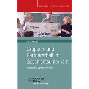 Gruppen- und Partnerarbeit im Geschichtsunterricht: Historisches Lernen kooperativ