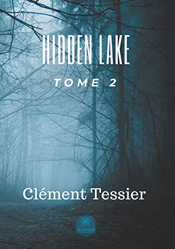Hidden lake par Clément Tessier