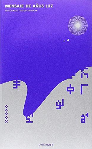 Mensaje de años luz por From Editorial Comanegra S.L.