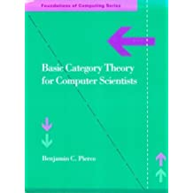 Basic Category Theory for Computer Scientists (Foundations of Computing) by Benjamin C. Pierce (1991-08-07)