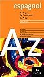 Pratique de l'espagnol de A à Z