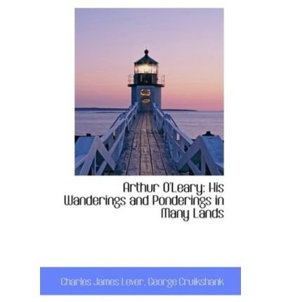 (ARTHUR O'LEARY: HIS WANDERINGS AND PONDERINGS IN MANY LANDS) BY Lever, Charles James(Author)Paperback on (02 , 2009)