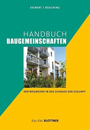 Handbuch Baugemeinschaften: Der Wegweiser in das Zuhause der Zukunft (Bau-Rat)