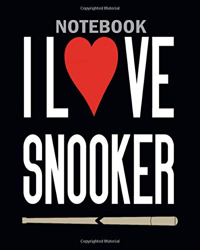 Notebook: i love snooker - 50 sheets, 100 pages - 8 x 10 inches