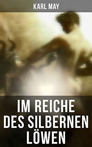 Im Reiche des silbernen Löwen (German Edition) eBook: Karl May ...
