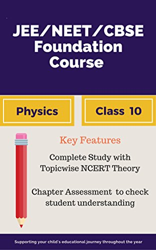 JEE   NEET   CBSE FOUNDATION COURSE PHYSICS - CLASS 10: BRIDGING GAP BETWEEN CBSE AND COMPETITIVE EXAMS (English Edition) (Gap The Bridging 10)