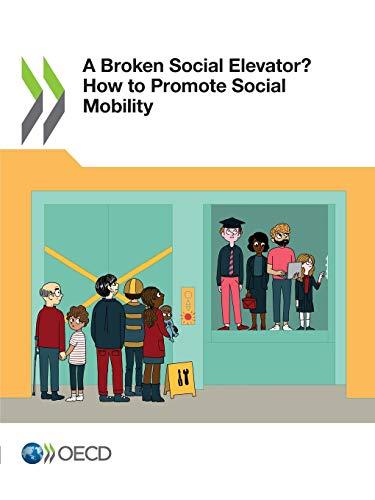 A Broken Social Elevator? How to Promote Social Mobility por OECD