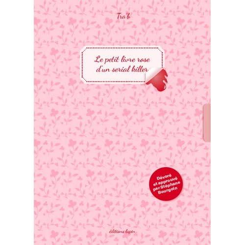 Petit livre rose d'un serial killer (Le)