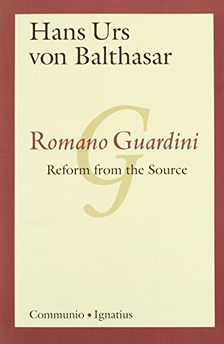 Romano Guardini: Reform from the Source