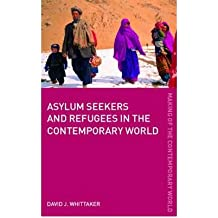 [( Asylum Seekers and Refugees in the Contemporary World )] [by: David J. Whittaker] [Dec-2005]