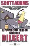 eBook Gratis da Scaricare Il piacere del lavoro secondo Dilbert (PDF,EPUB,MOBI) Online Italiano