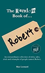The Random Book of... Robert by Max Leonard (2009-10-01)