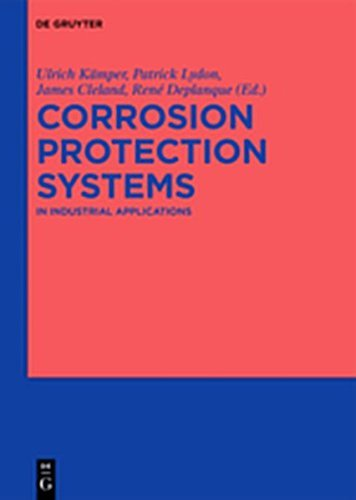 Corrosion Protection Systems: In Industrial Applications (English Edition)