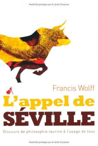 L'Appel de Séville : Discours de philosophie taurine à l'usage de tous