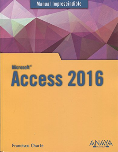 Access 2016 (Manuales Imprescindibles) por Francisco Charte