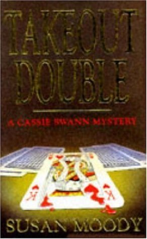 Takeout Double (Cassie Swann Mystery Series) by Susan Moody (1993-05-03)