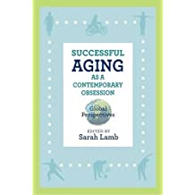 SUCCESSFUL AGING AS A CONTEMP (Global Perspectives on Aging)