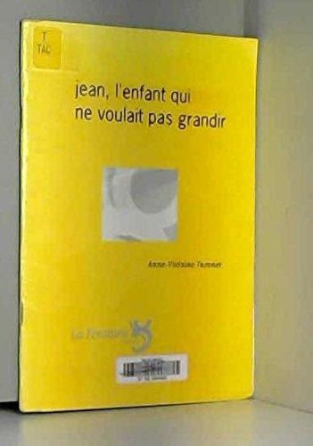 Jean, l'enfant qui ne voulait pas grandir par Anne-Violaine Taconet
