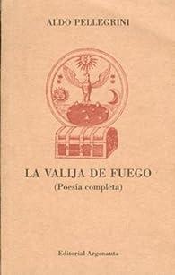 La valija de fuego par Aldo Pellegrini
