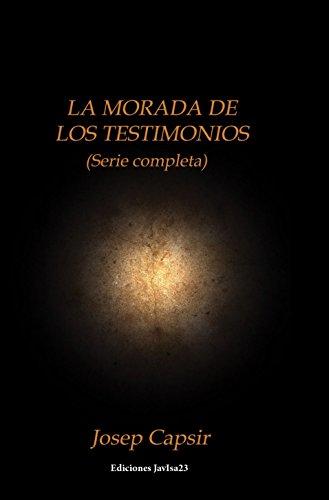 La Morada de los Testimonios: 2 por Josep Capsir Comín