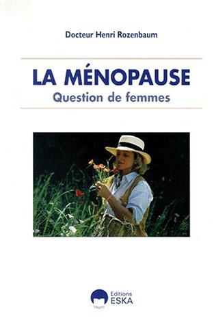 La ménopause : question de femmes par H. Rozenbaum