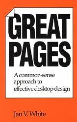 Great Pages: A Common-Sense Approach to Effective Desktop Design