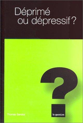 Deprimé ou depressif ? par Thomas Sandoz