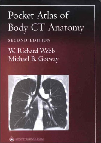 Pocket Atlas of Body CT Anatomy (Radiology Pocket Atlas Series) por W.Richard Webb