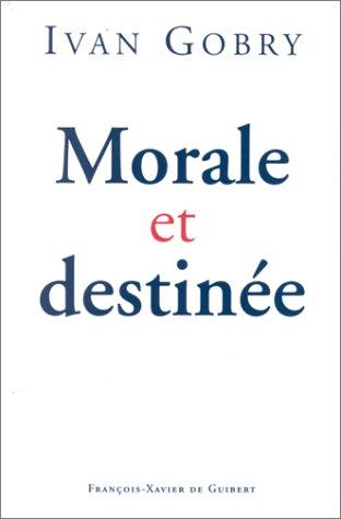 Morale et destinée