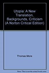 Utopia: A New Translation, Backgrounds, Criticism (A Norton Critical Edition)
