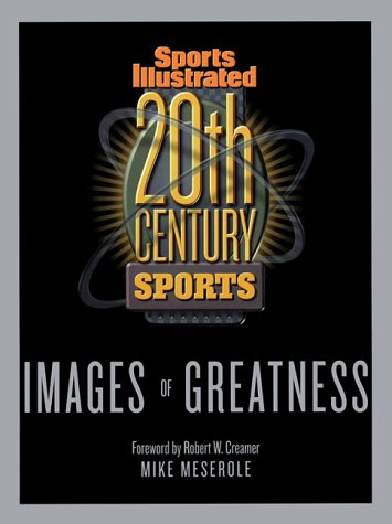 20th Century Sports: Images of Greatness por Mike Meserole