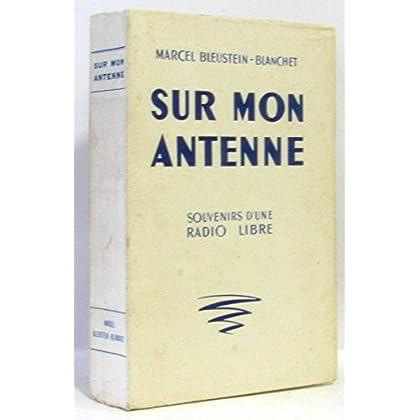 Marcel Bleustein-Blanchet. Sur mon antenne : Souvenirs d'une radio libre. Préface de Pierre Descaves