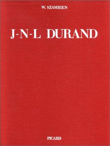 Jean-Nicolas-Louis Durand, 1760-1834 par W. Szambien
