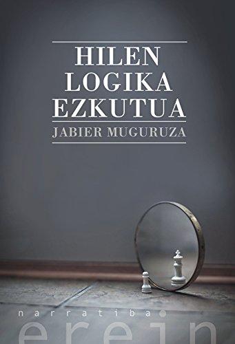 Hilen logika ezkutua (Basque Edition) por Jabier Muguruza