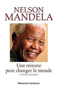 Une minute peut changer le monde par Nelson Mandela