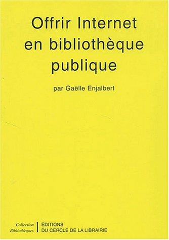 Offrir internet en bibliothèque publique par Gaelle Enjalbert