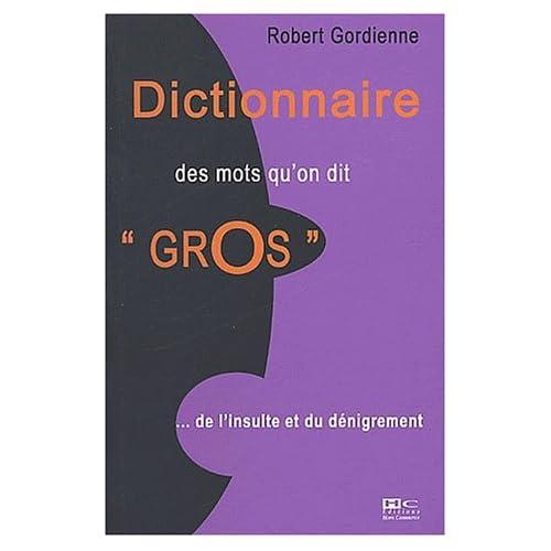 Dictionnaire des mots qu'on dit 'gros'... de l'insulte au dénigrement