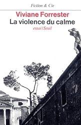 La Violence du calme : Essai