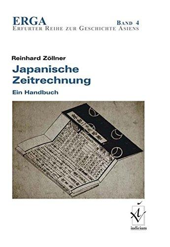 Japanische Zeitrechnung: Ein Handbuch (ERGA. Erfurter Reihe zur Geschichte Asiens)