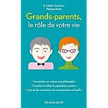 Grands-parents, le rôle de votre vie