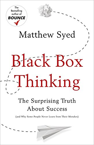 black-box-thinking-the-surprising-truth-about-success