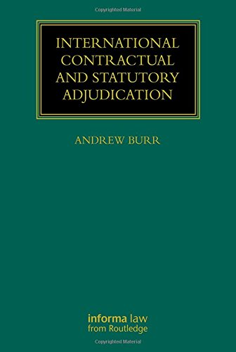 International Contractual and Statutory Adjudication (Construction Practice) (Construction Adjudication)