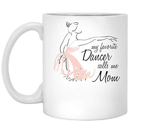LUOBOGAN New - My Favorite Dancer Calls me mom Dance Mug, 11oz Ceramic Coffee Mug, Unique Gift (Halloween Moms Dance)