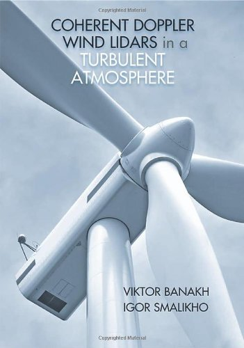Coherent Doppler Wind Lidars in a Turbulent Atmosphere by Victor A. Banakh (30-Aug-2013) Hardcover