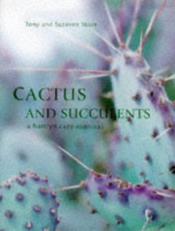Cacti and Succulents (Hamlyn Care Manual) by Tony Mace (1998-07-15)
