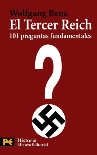 El Tercer Reich: 101 preguntas fundamentales (El Libro De Bolsillo - Historia) por Wolfgang Benz