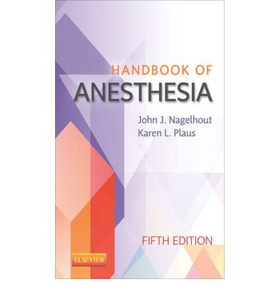 [(Handbook of Anesthesia)] [ By (author) John J Nagelhout, By (author) Karen Plaus ] [February, 2013]