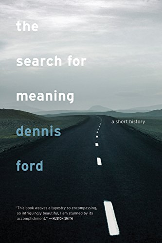 The Search for Meaning: A Short History