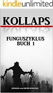 KOLLAPS-Funguszyklus Buch1: Postapokalyptischer Endzeitroman