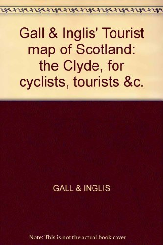 Gall & Inglis' Tourist map of Scotland: the Clyde, for cyclists, tourists &c.